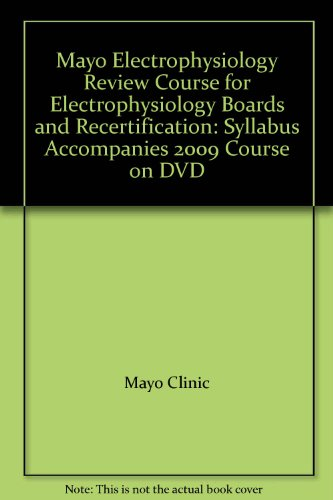 9780000621146: Mayo Electrophysiology Review Course for Electrophysiology Boards and Recertification: Syllabus Accompanies 2009 Course on DVD