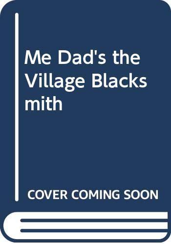 9780000673060: Me Dad's the Village Blacksmith