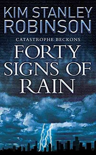 9780000714886: [Forty Signs of Rain] (By: Kim Stanley Robinson) [published: July, 2005]