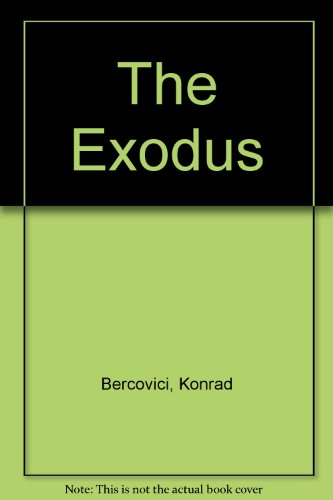 The Exodus: Konrad Bercovici
