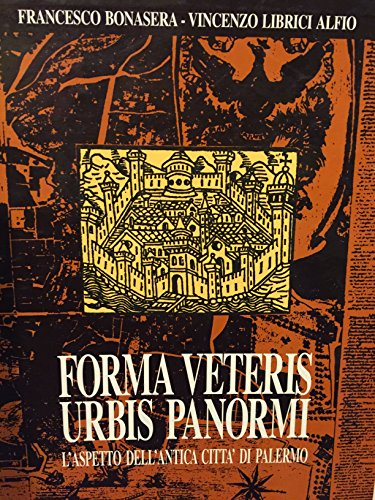 9780000990563: forma veteris urbis panormi l' aspetto dell' antica città di palermo