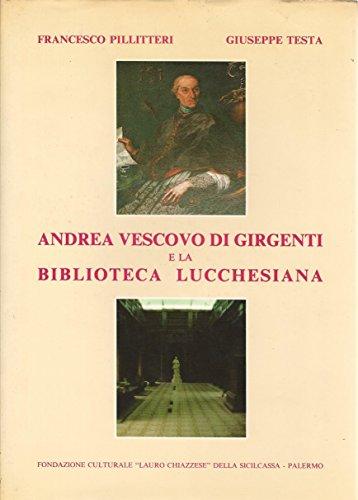 9780000992949: Andrea Vescovo Di Girgenti E La Biblioteca Lucchesiana - NOTA DI LEONARDO SCIASCIA