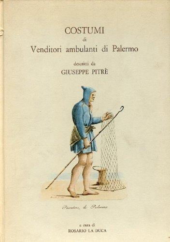 9780000992970: COSTUMI DI VENDITORI AMBULANTI DI PALERMO DESCRITTI DA GIUSEPPE PITRè