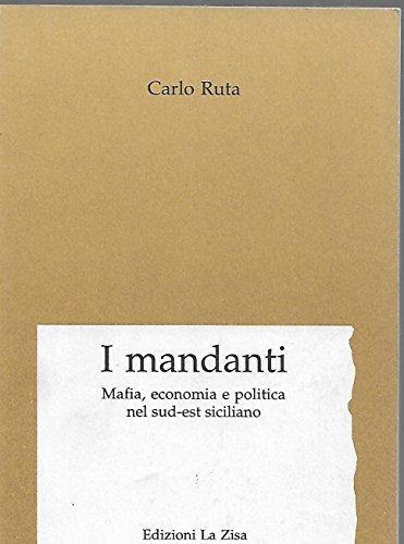 9780000993380: I MANDANTI MAFIA ECONOMIA E POLITICa nel sud-est siciliano