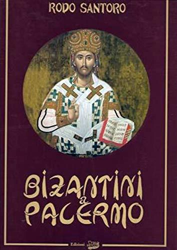 9780000993526: Bizantini A Palermo