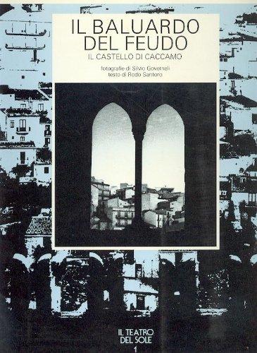 9780000995063: IL BALUARDO DEL FEUDO IL CASTELLO DI CACCAMO