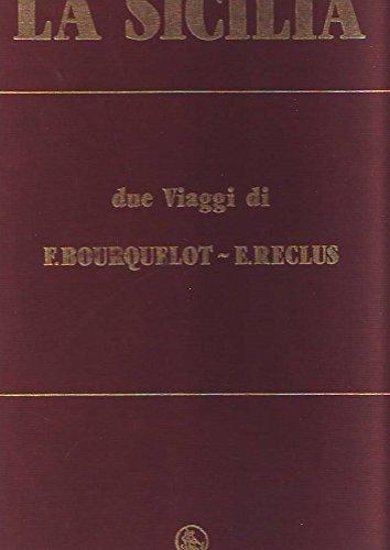 9780000995278: La Sicilia Due viaggi di F. bourquelot E. reclus