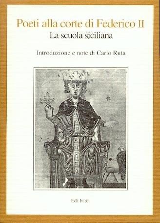 9780000997357: poeti alla corte di federico iI - la scuola siciliana
