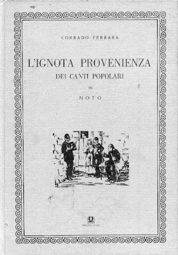 9780000997739: L' ignota provenienza dei canti popolari in Noto