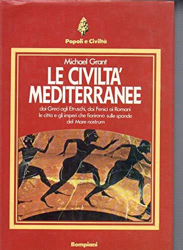 9780000998675: le civiltà mediterranee dai greci agli etruschi dai fenici ai romani le città e gli imperi che fiorirono sulle sponde del mare nostrum