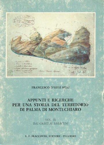 9780000999122: appunti e ricerche per una storia del territorio di palma di montechiaro - voll.3 dai greci ai saraceni