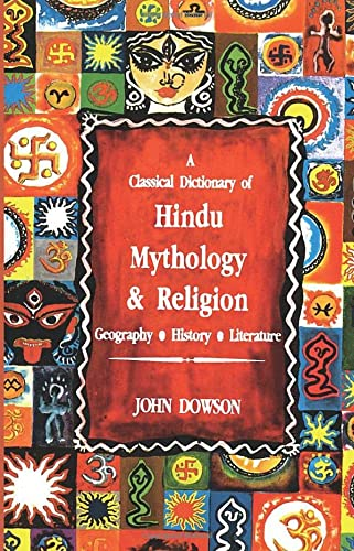 9780001000155: A Classical Dictionary of Hindu Mythology & Religion Geography, History, Literature