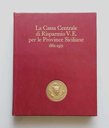 9780001000919: la cassa centrale di risparmio v.e. per le province siciliane 1861-1971
