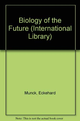 9780001001411: Biology of the Future (International Library)