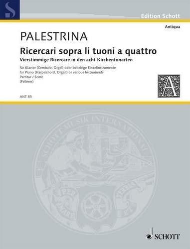9780001003026: SCHOTT PALESTRINA G.P DA - RICERCARI - KEYBOARD INSTRUMENT OR VARIOUS INSTRUMENTS Classical sheets Piano