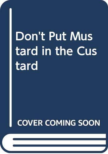9780001004382: Don't Put Mustard in the Custard