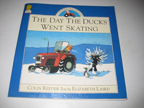 9780001004580: The Day the Ducks Went Skating (Little Red Tractor Books)