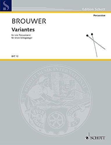 Variantes: für einen Schlagzeuger. 1 Schlagzeuger. (Edition: Leo Brouwer