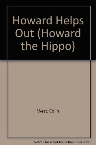 9780001005402: Howard Helps Out (Howard the Hippo)