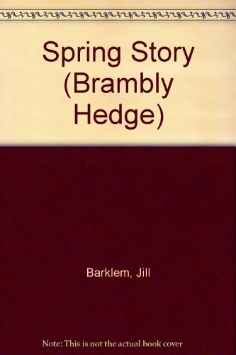 9780001006492: Spring Story (Brambly Hedge)