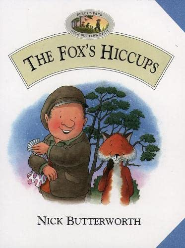 The Fox's Hiccups (Percy's park) (0001006649) by Nick Butterworth