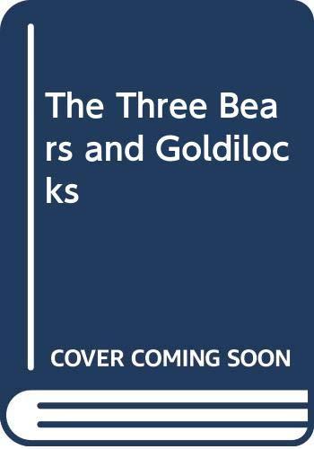 9780001006690: The Three Bears and Goldilocks
