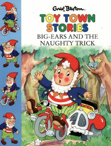 9780001007123: Big-Ears And The Naughty Trick (Toy Town Stories)
