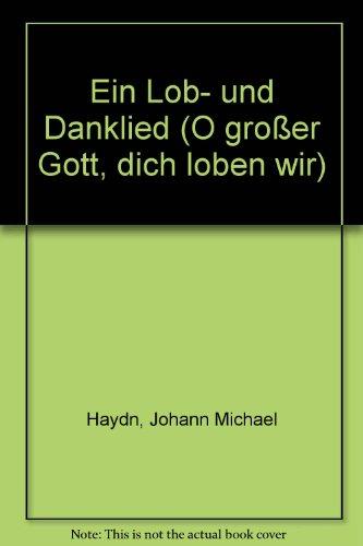 9780001009103: Ein Lob- und Danklied - 'O großer Gott, dich loben wir' - choeur mixte (SATB) ou choeur de femmes (SMezA) avec piano (orgue) ou cordes avec flûte - Partition - C 39902
