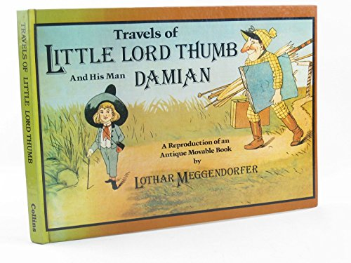 9780001011373: Travels of Little Lord Thumb and his man Damian: A reproduction of an antique movable book