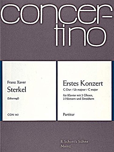 9780001023949: SCHOTT STERKEL J.F.X - FIRST CONCERTO C MAJOR, OP. 20 OP. 20 - PIANO WITH 2 OBOES, 2 HORNS AND STRINGS Classical sheets Mixed ensemble