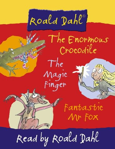 9780001024496: Three Favourite Stories: The Enormous Crocodile, Fantastic Mr Fox and The Magic Finger: The Enormous Crocodile WITH Fantastic Mr Fox AND The Magic Finger: Complete & Unabridged