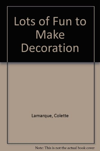 9780001033078: Lots of Fun to Make Decoration