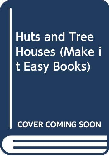 9780001033436: Huts and Tree Houses (Make it Easy Books)