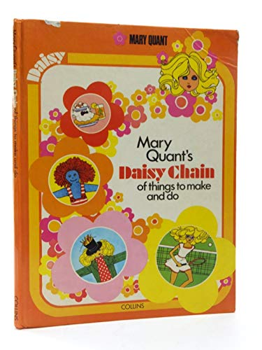 9780001033511: Mary Quant's Daisy Chain of Things to Make and Do