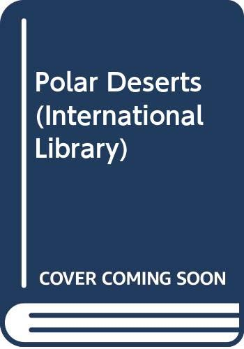 9780001033634: Polar Deserts (International Library)
