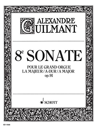 9780001034921: 8. Sonata in A Major Op. 91 No. 8, Edition for Organ by Félix Alexandre Guilmant