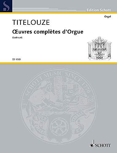 9780001034938: SCHOTT TITELOUZE JEAN - OEUVRES COMPL�TES D'ORGUE - ORGAN Classical sheets Organ