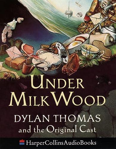9780001035645: Under Milk Wood: Dylan Thomas & the Original Cast