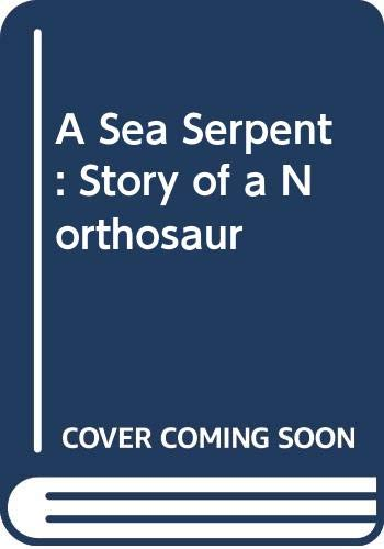 9780001041233: A Sea Serpent: Story of a Northosaur