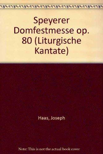 9780001041394: Speyerer Domfestmesse op. 80 (Liturgische Kantate)