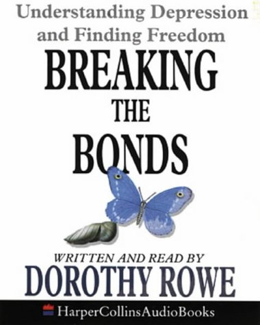 9780001046696: Breaking the Bonds: Understanding Depression and Finding Freedom