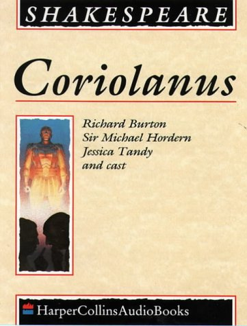 9780001046856: Coriolanus: Performed by Richard Burton, Michael Hordern, Jessica Tandy & Cast