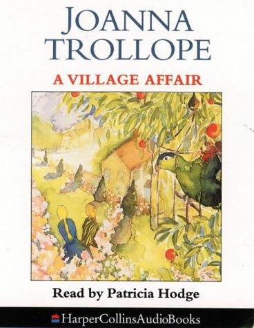 A VILLAGE AFFAIR - READ BY PATRICIA: Trollope, Joanna.