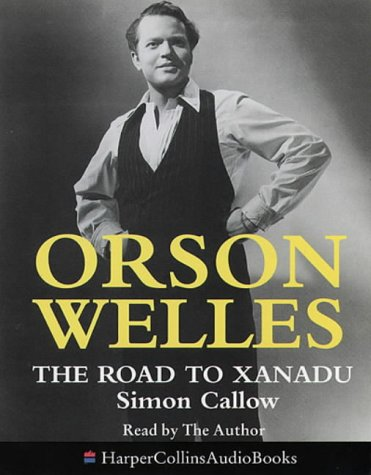 9780001050532: Orson Welles: The Road to Xanadu