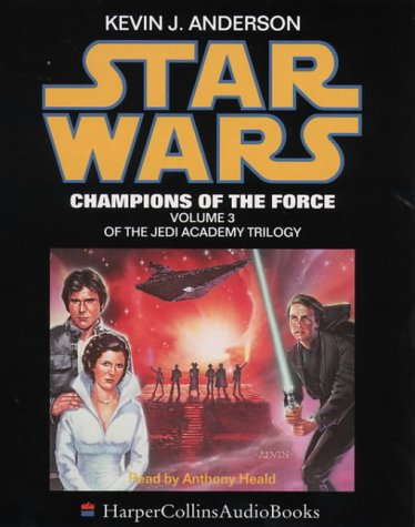 9780001050860: Star Wars - Champions of the Force: Champion of the Force (Jedi Academy Trilogy)