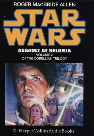9780001050884: Star Wars - Assault at Selonia (Correllian Trilogy)