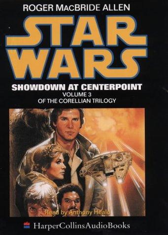 9780001050891: Star Wars - Showdown at Centerpoint (Corellian Trilogy)