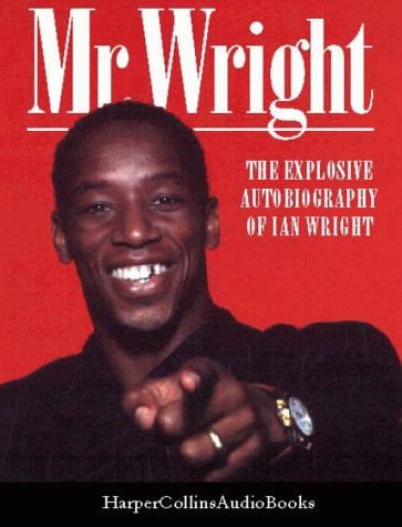 9780001052901: Mr Wright: Explosive Autobiography of Ian Wright
