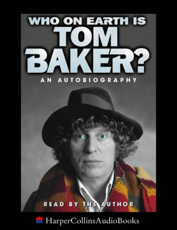 9780001053656: Who on Earth is Tom Baker?