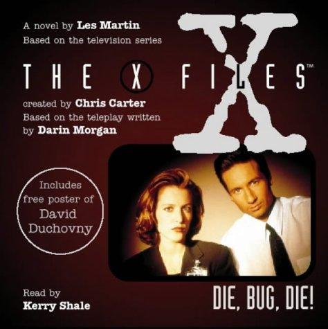 9780001053717: The X-Files - Die, Bug, Die!